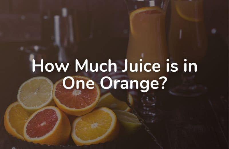 How Much Juice is in One Orange